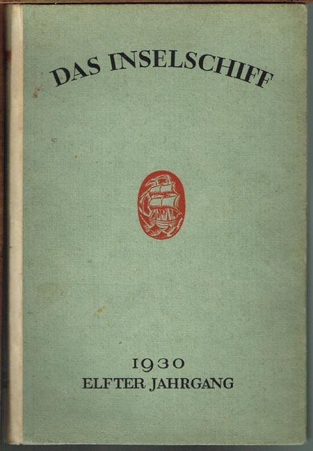 Das Inselschiff. Eine Zeitschrift für die Freunde des Insel-Verlages. Elfter Jahrgang.