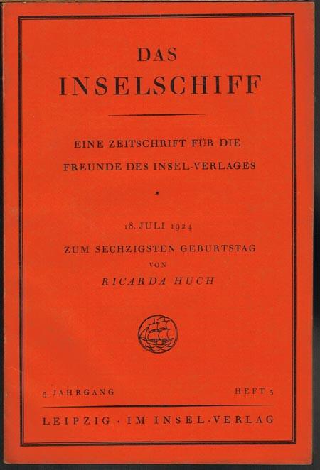 Das Inselschiff. Eine Zeitschrift für die Freunde des Insel-Verlages. 5. Jahrgang, Heft 3. 18. Juli 1924 zum sechzigsten Geburtstag von Ricarda Huch.