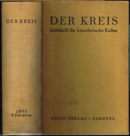 Der Kreis. Zeitschrift für künstlerische Kultur. Herausgeber: Ludwig Benninghoff, Wilhelm Postulart. Schriftleiter: Emil Benezé, Johannes Boldt. Achter Jahrgang 1931.