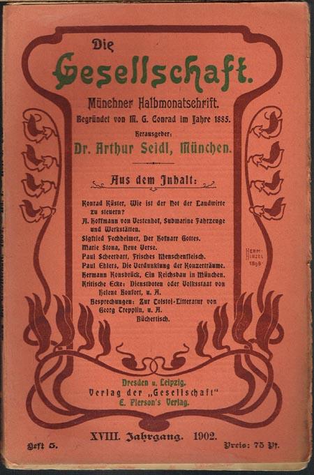 Die Gesellschaft. Münchner Halbmonatschrift. Begründet von M. G. Conrad im Jahre 1885. XVIII. Jahrgang. Heft 5. 1902.