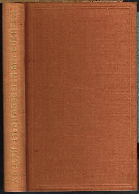 Rudolf Adolph: Liebhabereien mit Büchern. Ein Handbuch als Hohe Schule für alle, die mit Büchern umgehen. Bilder von Peter J. Paffenholz.