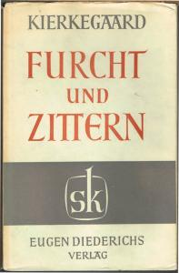 Sören Kierkegaard: Furcht und Zittern. Übersetzt von Emanuel Hirsch.