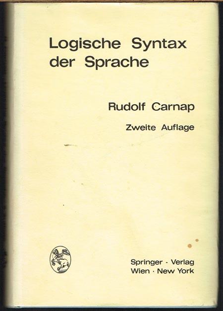 Rudolf Carnap: Logische Syntax der Sprache.