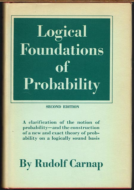Rudolf Carnap: Logical Foundations of Probability.
