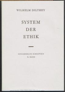 Wilhelm Dilthey: System der Ethik.