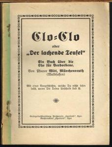 """Pfarrer Witt: Clo-Clo oder """"Der lachende Teufel"""". Ein Buch über die Ehe für Verdorbene. Mit einer Vorgeschichte, welche Du nicht lesen sollst, wenn Dir Deine Unschuld lieb ist."""