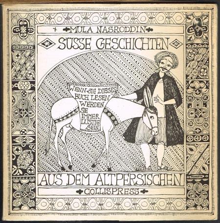 Mula Nasroddin: Süsse Geschichten. Aus dem Altpersischen von Rabani Alekuzei. Illustriert von Elfriede Weidenhaus. Geleitwort Helmut Pfisterer.