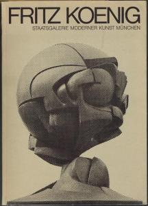 Fritz Koenig. [Ausstellung] Staatsgalerie Moderner Kunst München 30. März bis 19. Mai 1974.
