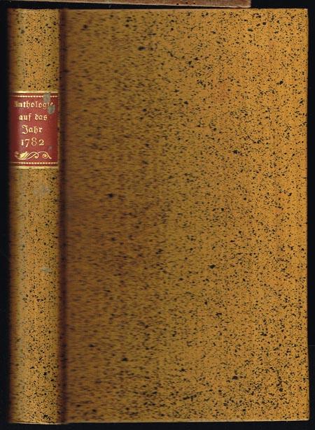 Anthologie auf das Jahr 1782. Herausgegeben von Friedrich von Schiller. Faksimile-Druck der bei Johann Benedict Metzler in Stuttgart anonym erschienenen ersten Auflage. Mit Nachwort und Anmerkungen von Julius Petersen. 2 Bände.