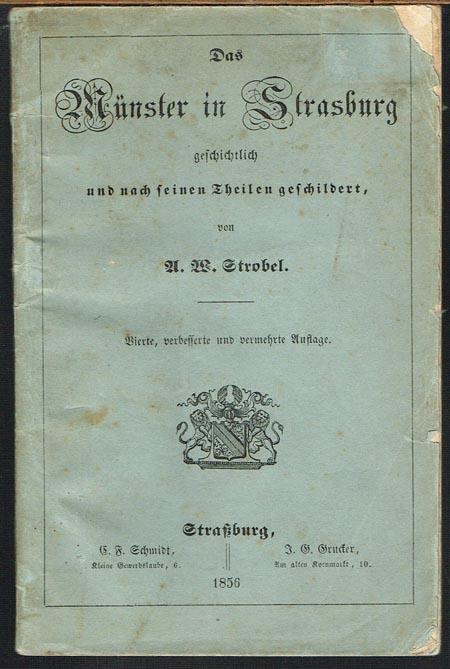A. W. Strobel: Das Münster in Strasburg, geschichtlich und nach seinen Theilen geschildert.