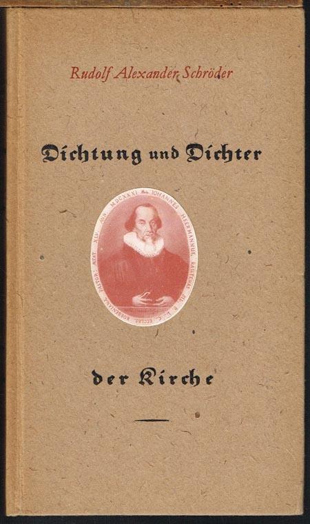 Rudolf Alexander Schröder: Dichtung und Dichter der Kirche.