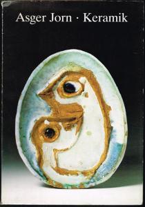 Asger Jorn. Keramik. Mit deutschen und dänischen Texten von Erik Nyholm, Troels Andersen [und] Ursula Lehmann-Brockhaus.