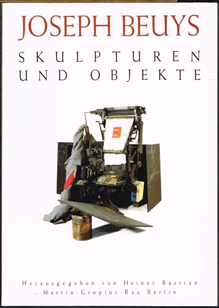 Joseph Beuys. Skulpturen und Objekte. Katalog Band 1 der Ausstellung im Martin-Gropius-Bau Berlin 1988. Herausgegeben von Heiner Bastian. 0