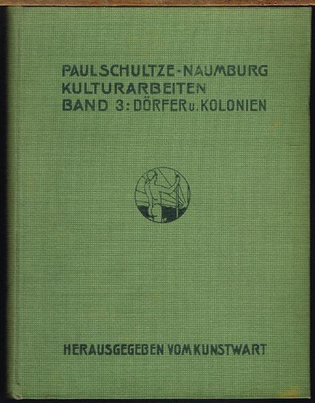 Paul Schultze-Naumburg: Kulturarbeiten Band 3: Dörfer und Kolonien.