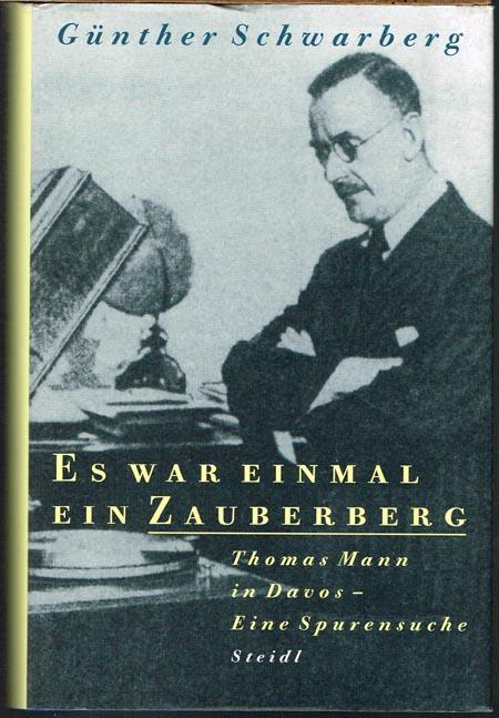 Günther Schwarberg: Es war einmal ein Zauberberg. Thomas Mann in Davos - Eine Spurensuche.