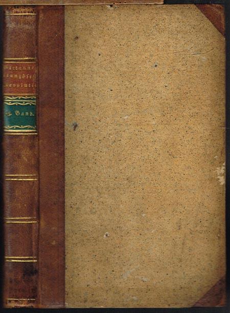 Girtanner's historische Nachrichten und politische Betrachtungen über die französische Revolution fortgesetzt von Friedrich Buchholz. Fünfzehnter Band.