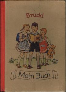 Mein Buch zum Anschauen, Zeichnen, Lesen und Schreiben von Hans Brückl. Bilder von Ernst Kutzer.