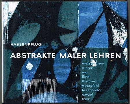 Gustav Hassenpflug: Abstrakte Maler lehren. Ein Beitrag zur abstrakten Formen- und Farbenlehre als Grundlage der Malerei.