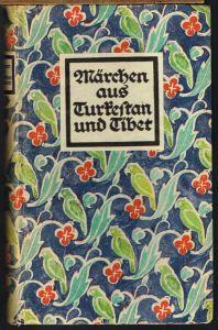 Märchen aus Turkestan und Tibet. Herausgegeben von Gustav Jungbauer.