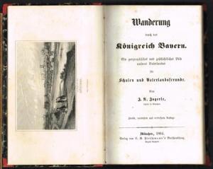 J. N. Jugerle: Wanderung durch das Königreich Bayern. Ein geographisches und geschichtliches Bild unseres Vaterlands. Für Schulen und Vaterlandsfreunde.