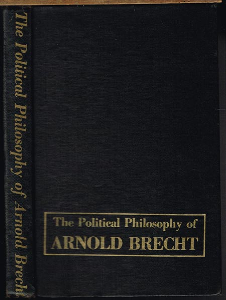 The Political Philosophy of Arnold Brecht.