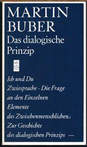 Martin Buber: Das dialogische Prinzip.