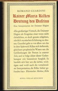 Romano Guardini: Rainer Maria Rilkes Deutung des Daseins. Eine Interpretation der Duineser Elegien.