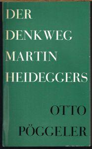 Otto Pöggeler: Der Denkweg Martin Heideggers.