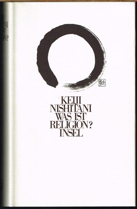 Keiji Nishitani: Was ist Religion?