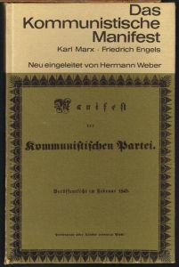 """Das Kommunistische Manifest von Karl Marx und Friedrich Engels. Faksimiledruck der Erstausgabe von 1848 mit sechs Vorreden von Marx und Engels sowie Engels' """"Grundsätze des Kommunismus"""" neu eingeleitet von Hermann Weber."""
