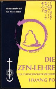 Die Zen-Lehre des chinesischen Meisters Huang-Po. Vorwort von Jean Gebser.