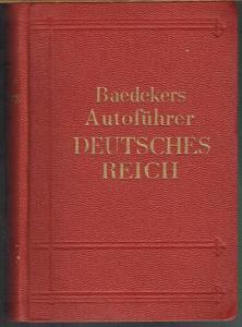 Baedekers Autoführer Deutsches Reich. Band 1. (Ohne das Land Österreich). Offizieller Führer des Deutschen Automobil-Clubs. Bearbeitet von Oskar Steinheil. Mit 60 Stadtplänen.