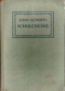 Schulchemie - John/ Schurig, 1929