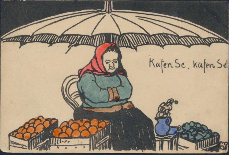 Ansichtskarte handgemalt Marktfrau Orangen Kohl Kafen Se, kafen Se!