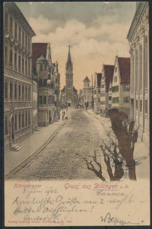 Ansichtskarte Dillingen Donau Königstrasse 1902 nach Ulm