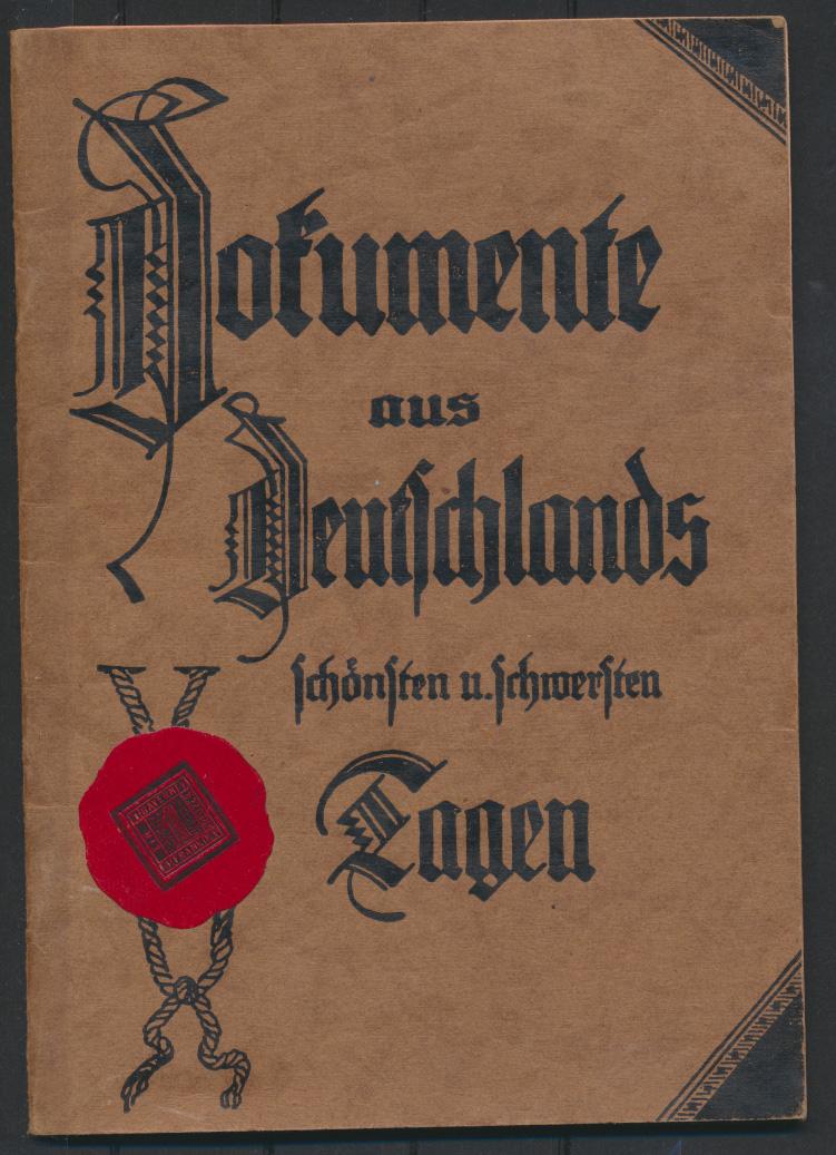 Dokumente aus Deutschlands schönsten und schwersten Tagen 33 Seiten mit Kolonien 0