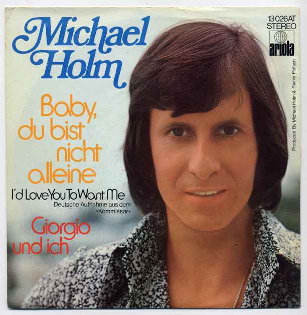 Vinyl-Single: <b><br>Michael Holm: <br>Baby, du bist nicht allein (I\'d Love You To To Want Me) / Giorgio und ich </b><br>Ariola 13 026 AT, (P) 1973