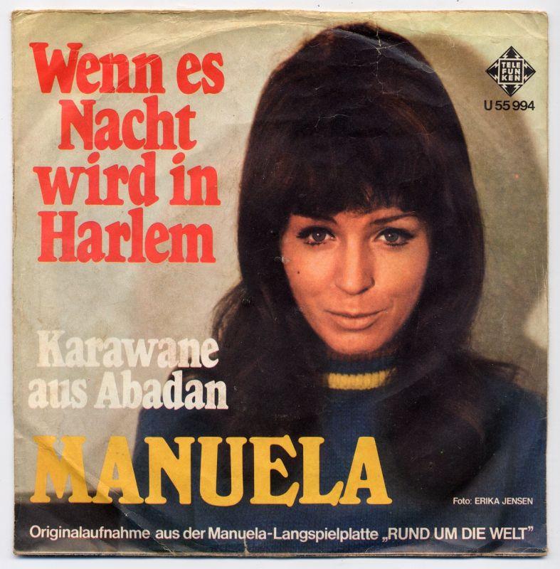 Vinyl-Single: <br><b>Manuela: <br>Wenn es Nacht wird in Harlem (When A Man Loves A Woman) / Karawane aus Abadan  </b><br>Telefunken U 55 994, (P) 1967