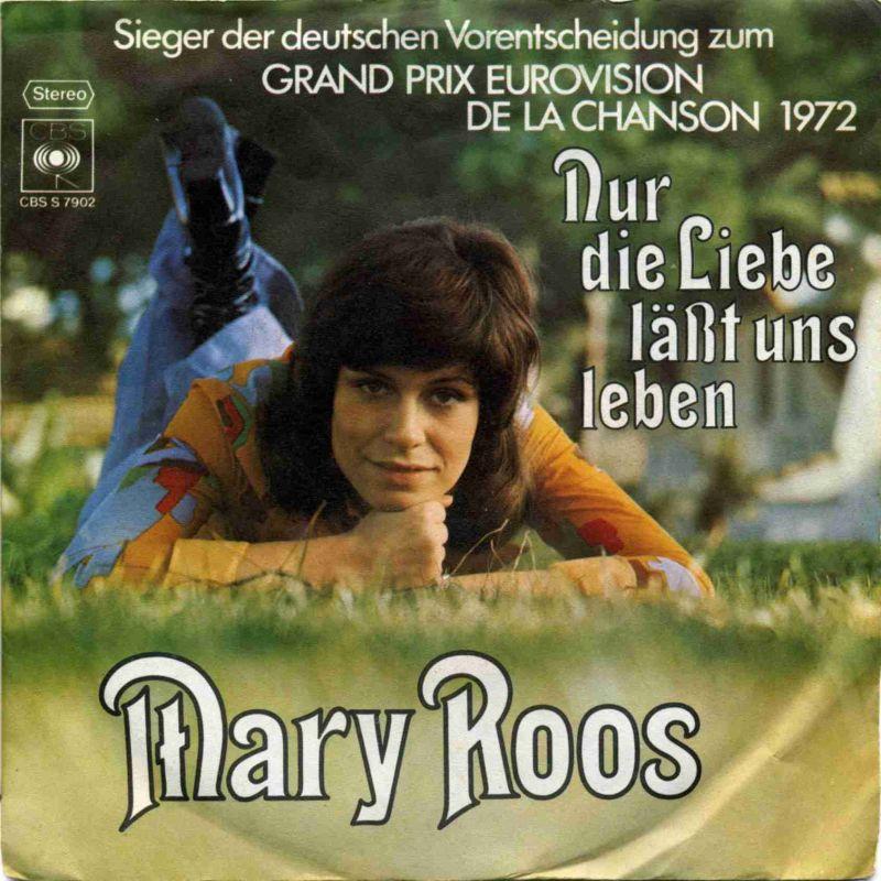 Vinyl-Single: <b><br>Mary Roos: <br>Nur die Liebe läst uns leben / Die Liebe kommt leis\' </b><br>CBS S 7902, (P) 1972 <br>Sieger der deutschen Vorentscheidung zum Grand Prix Eurovision de la Chanson 1972