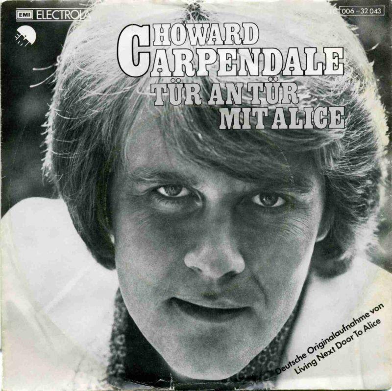 Vinyl-Single: <b><br>Howard Carpendale: <br>Tür an Tür mit Alice / Das war der Tag, der den Regen brachte </b><br>EMI Electrola 1 C 006-32 043, (P) 1976 <br>Deutsche Originalversion von Living Next Door To Alice
