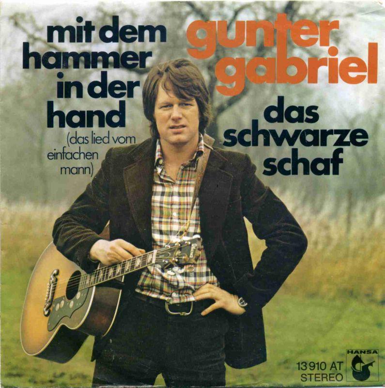 Vinyl-Single: <b><br>Gunter Gabriel: <br>Mit dem Hammer in der Hand / Das schwarze Schaf </b><br>Hansa 13 910 AT, (P) 1975