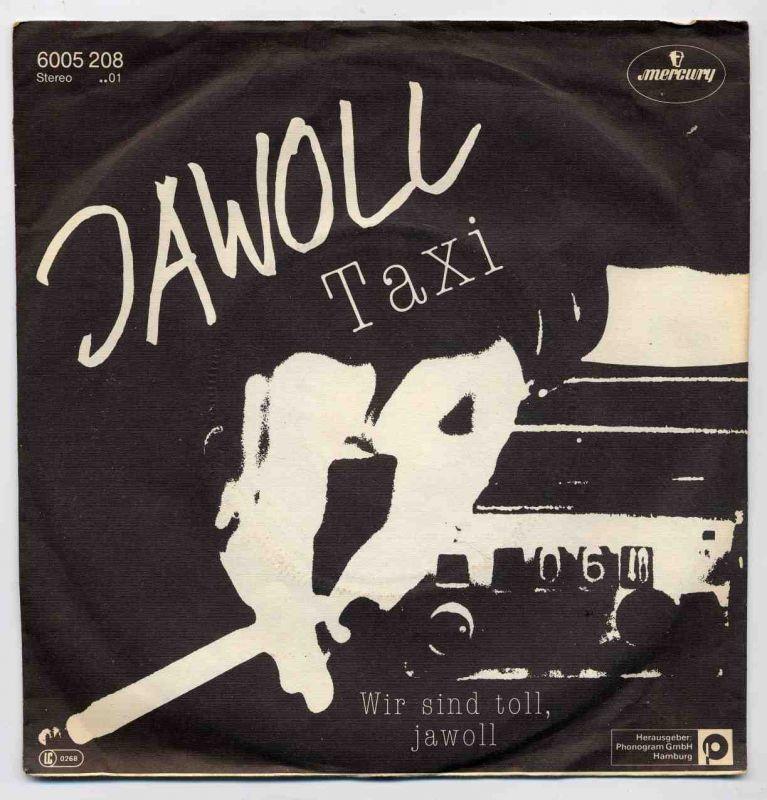Vinyl-Single: <b><br>Jawoll: <br>Taxi / Wir sind toll, jawoll </b><br>Mercury 6005 208, (P) 1982