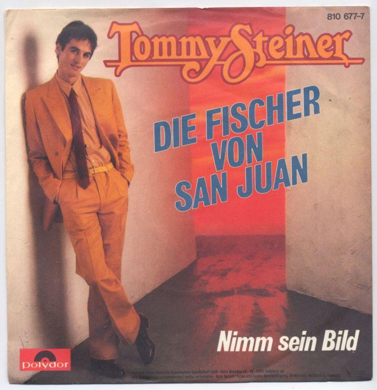 Vinyl-Single: <b><br>Tommy Steiner: <br>Die Fischer von San Juan / Nimm sein Bild </b><br>Polydor 810 677-7, (P) 1983