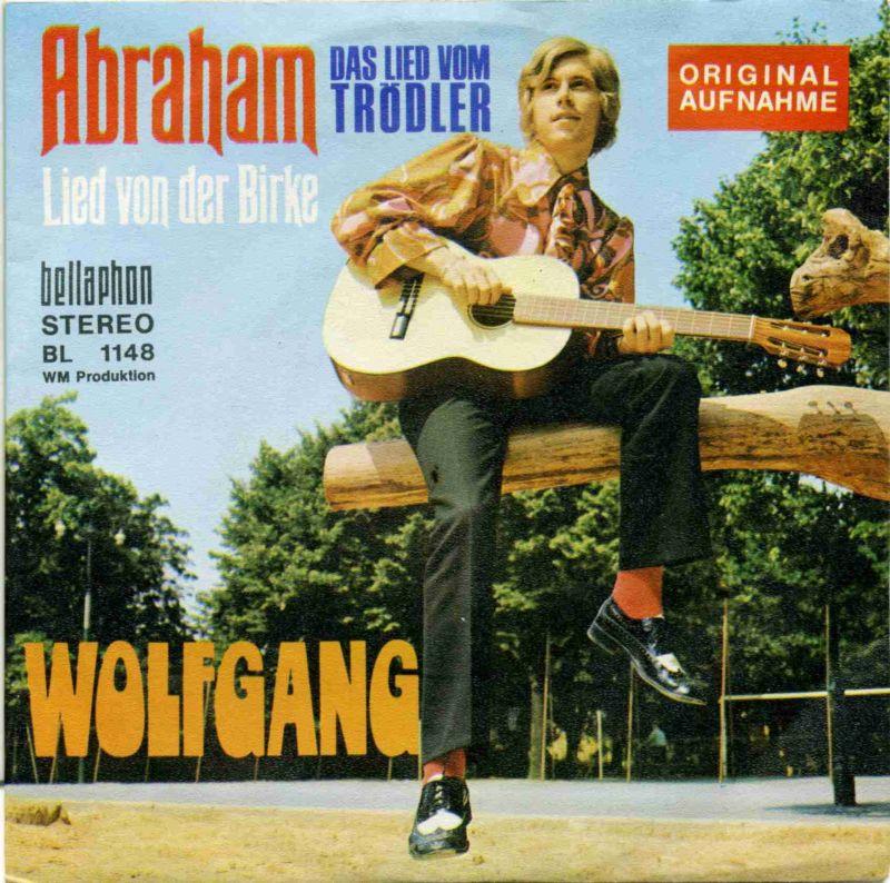 Vinyl-Single: <b><br>Wolfgang: <br>Abraham - Das Lied vom Trödler / Lied von der Birke </b><br>Bellaphon BL 1148, (P) 1971