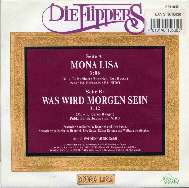 Vinyl-Single:  <b><br>Die Flippers:  <br>Mona Lisa / Was wird morgen sein  </b><br>Dino S 9010630, (P) 1991  1