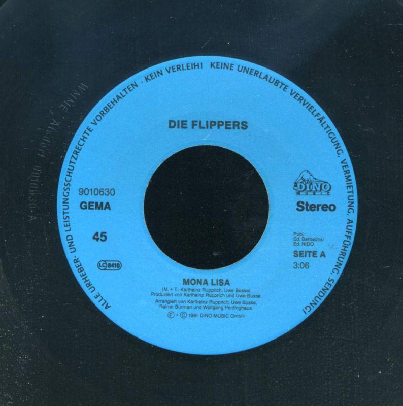 Vinyl-Single:  <b><br>Die Flippers:  <br>Mona Lisa / Was wird morgen sein  </b><br>Dino S 9010630, (P) 1991  2