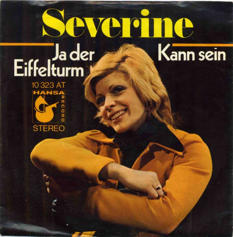Vinyl-Single: <b><br>Severine: <br>Ja der Eiffelturm / Kann sein </b><br>Hansa 10 323 AT, (P) 1971