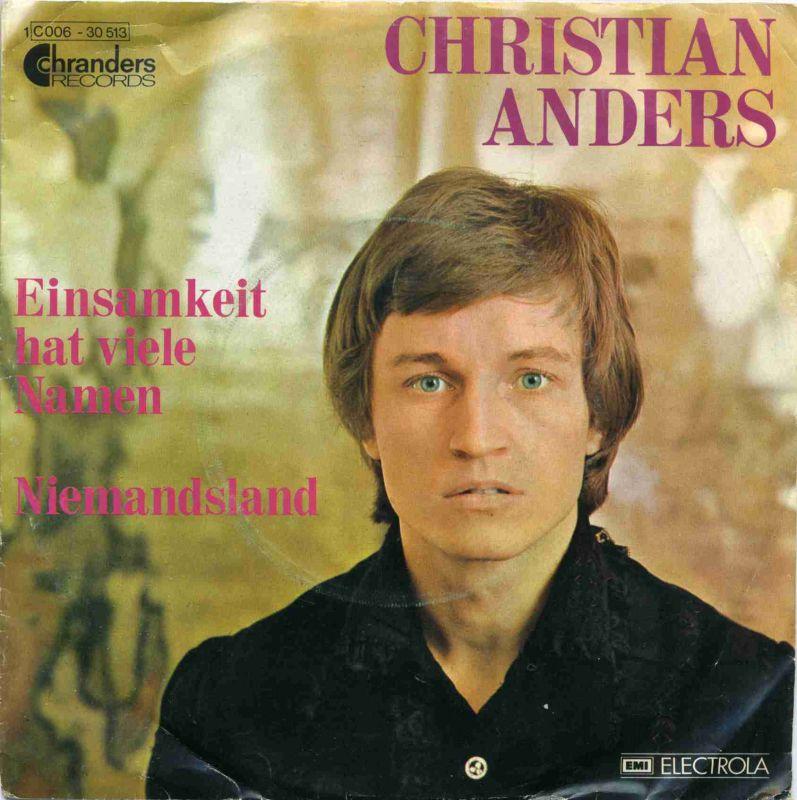 <b>Vinyl-Single: <br>Christian Anders: <br>Einsamkeit hat viele Namen / Niemandsland </b><br>EMI Electrola Chranders Records 1 C 006-30 513,(P) 1974