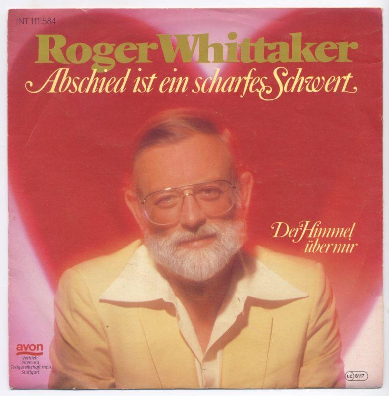 Roger Whittaker: <br>Abschied ist ein scharfes Schwert / Der Himmel über mir </b><br>Avon INT 111.584, (P) 1983