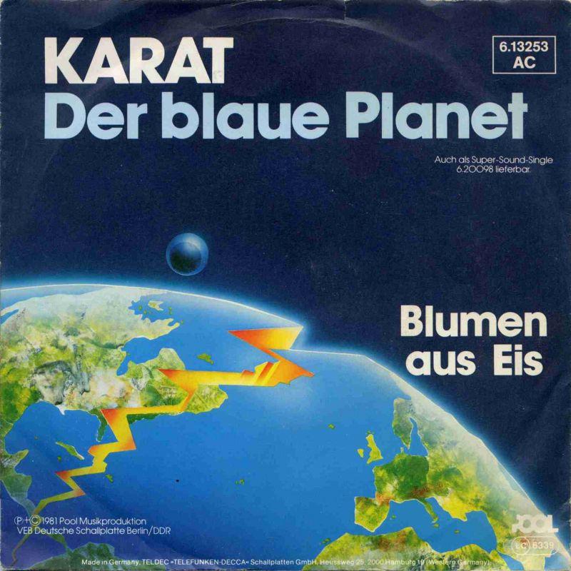 Vinyl-Single: <b><br>Karat: <br>Der blaue Planet / Blumen aus Eis </b><br>Pool 6.13253 AC, (P) 1981